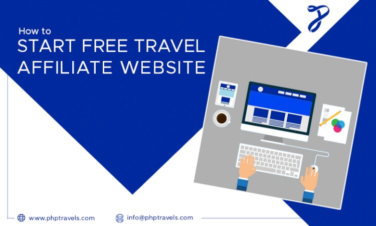 How to start travel affiliate website