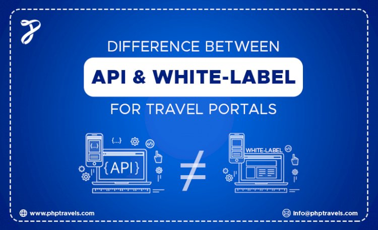 Difference between API and white label for travel portals