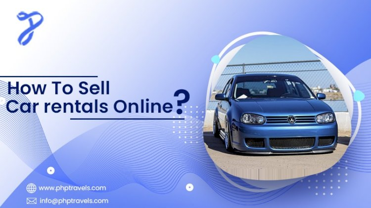 How to sell car rentals online?